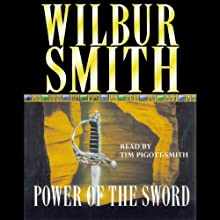Power of the Sword: Courtney 2, Book 2 Audiobook by Wilbur Smith Narrated by Tim Pigott-Smith