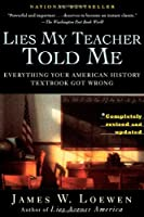 Lies My Teacher Told Me: Everything Your American History Textbook Got Wrong by Touchstone