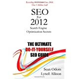 SEO For 2012: Search Engine Optimization Secrets ~ Sean Odom