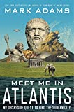 img - for Meet Me in Atlantis: My Obsessive Quest to Find the Sunken City book / textbook / text book