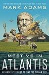 Meet Me in Atlantis: My Obsessive Que...