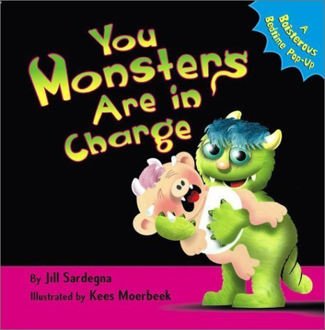 You Monsters Are in Charge: A Boisterous Bedtime Pop-Up by Sardegna, Jill (2002) Hardcover PDF