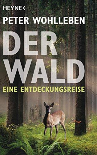 Der Wald: Eine Entdeckungsreise das Buch von Peter Wohlleben - Preis vergleichen und online kaufen