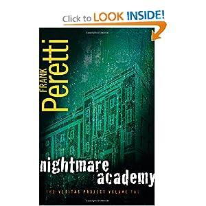 Nightmare Academy (The Veritas Project) Frank Peretti