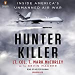 Hunter Killer: Inside America's Unmanned Air War | T. Mark Mccurley,Kevin Maurer