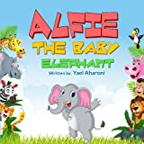 Children s eBook: Alfie the Baby Elephant (Kids Book Collection)(Sweet Dreams Bedtime story for Ages 2-8) (Children s Books Collection)