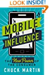 Mobile Influence: The New Power of th...