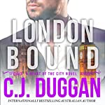 London Bound: A Heart of the City Romance | C. J. Duggan