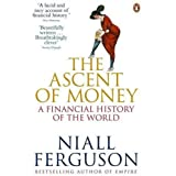 The Ascent of Money: A Financial History of the Worldby Niall Ferguson