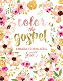 Color The Gospel: Inspired To Grace: Christian Coloring Books (Inspirational Coloring Books for Grown-Ups)