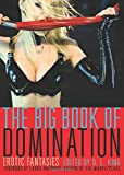 The Big Book of Domination: Erotic Fantasies  Amazon.Com Rank: # 635,719  Click here to learn more or buy it now!