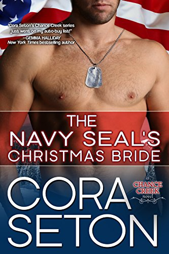 The Navy SEAL's Christmas Bride (Heroes of Chance Creek Series Book 4) (The Navy Seals Email Order Bride compare prices)