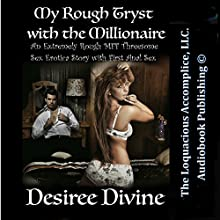 My Rough Tryst with the Millionaire (       UNABRIDGED) by Desiree Divine Narrated by Desiree Divine