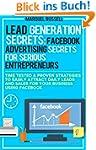 Lead Generation Secrets: Facebook Adv...