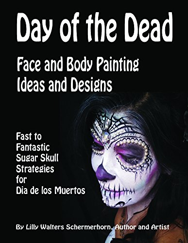 Day Of The Dead Face And Body Painting Ideas And Designs Fast To Fantastic Sugar Skulls Strategies For Dia De Los Muertos