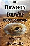 Buck Johnson: The Dragon Drive?