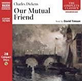 Our Mutual Friend: Unabridged (Naxos Complete Classics)
