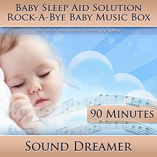 Rock-A-Bye Baby Music Box (Baby Sleep Aid Solution) [For Colic, Fussy, Restless, Troubled, Crying Baby] [90 Minutes] front-180757