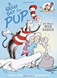 A Great Day for Pup! (Cat in the Hat's Learning Library) (037581096X) by Worth, Bonnie