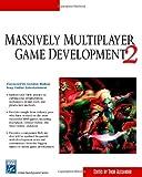 Massively Multiplayer Game Development 2 (Charles River Media Game Development) (v. 2)