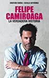 img - for Felipe Camiroaga. La verdadera historia (Spanish Edition) book / textbook / text book