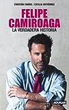 img - for Felipe Camiroaga. La verdadera historia (Spanish Edition) book / textbook / text book