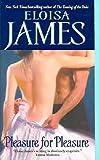 Pleasure for Pleasure (Essex Sisters, book 4) (0060781920) by James, Eloisa