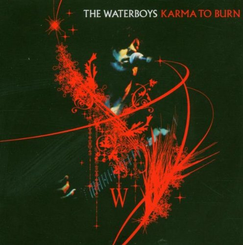 THE WATERBOYS / KARMA TO BURN