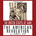 The American Revolution  by George H. Smith Narrated by George C. Scott