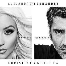 Hoy Tengo Ganas De Ti [feat. Christina Aguilera]