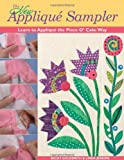 img - for The New Applique Sampler: Learn to Applique the Piece O' Cake Way book / textbook / text book