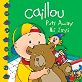 Caillou Puts Away His Toys (Clubhouse series)
