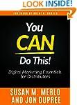 You CAN Do This!: Digital Marketing E...