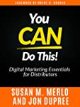 You CAN Do This!: Digital Marketing E...