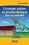 echange, troc Emmanuel Riolet - L'énergie solaire et photovoltaïque pour le particulier
