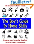 The Boy's Guide to Home Skills: Prepa...