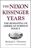 Nixon Kissinger Years: Reshaping America's Foreign Policy