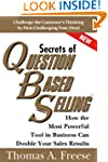 Secrets of Question-Based Selling: Ho...