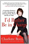 I'd Rather Be in Charge: A Legendary...