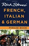 Rick Steves' French, Italian and German Phrase Book (1598801872) by Steves, Rick