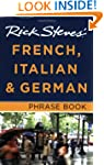 Rick Steves' French, Italian and Germ...