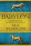 Babylon: Mesopotamia and the Birth of...