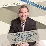 The Bergen Protocol: How to Achieve Your Goals | Kevin Bergen