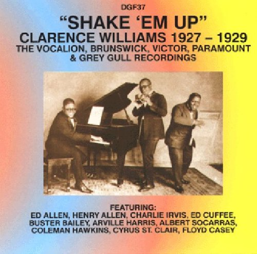 Shake 'em Up: The Vocalion, Brunswick, Victor, Paramounts & Grey Gull Recordings... by Clarence Williams