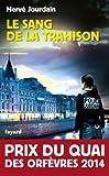 Le Sang de la trahison : Prix du quai des orf�vres 2014 (Policier) (French Edition)