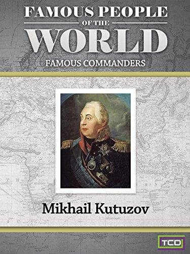 Famous People of the World - Famous Commanders - Mikhail Kutuzov