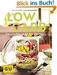 Low Carb: Das Kochbuch f�r Berufst�ti...