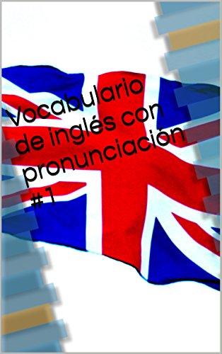 Vocabulario de inglés con pronunciación #1