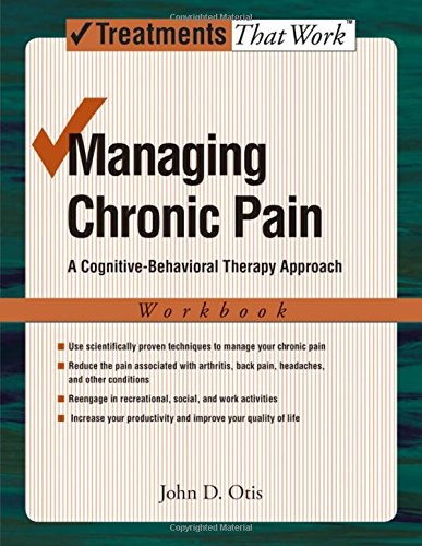 Managing Chronic Pain: Workbook: A Cognitive-Behavioral Therapy Approach (Treatments That Work)