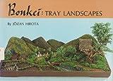 Bonkei: Tray Landscapes